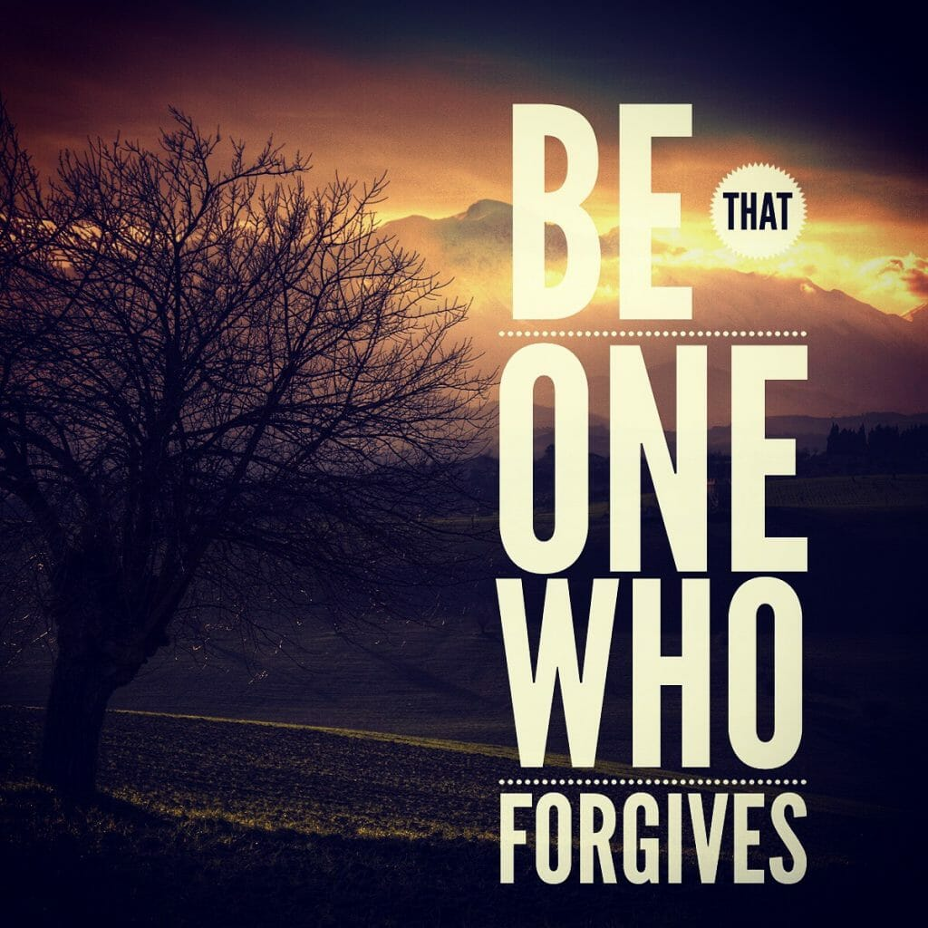 Be That One Who Forgives